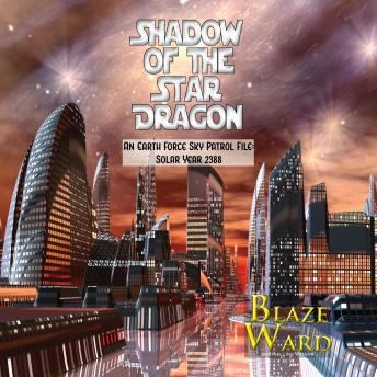 Shadow of the Star Dragon: An Earth Force Sky Patrol File: Solar Year 2388