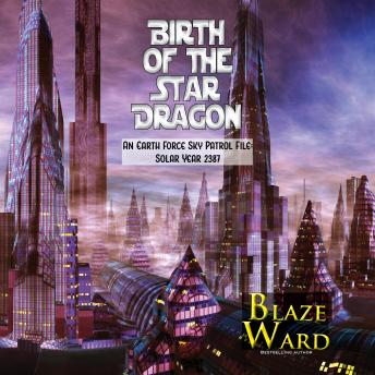 Birth of the Star Dragon: An Earth Force Sky Patrol File: Solar Year 2387 sample.