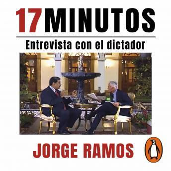 17 minutos: Entrevista con el dictador