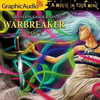 Warbreaker (2 of 3) [Dramatized Adaptation]