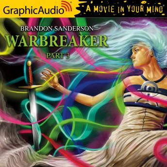 Warbreaker (3 of 3) [Dramatized Adaptation]