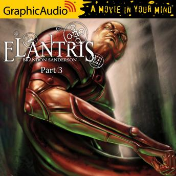 Elantris (3 of 3) [Dramatized Adaptation]