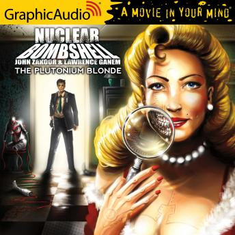 The Plutonium Blonde [Dramatized Adaptation]
