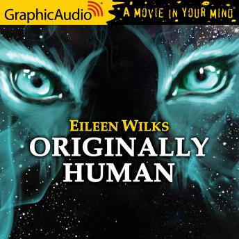 Originally Human [Dramatized Adaptation]