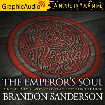The Emperor's Soul [Dramatized Adaptation]