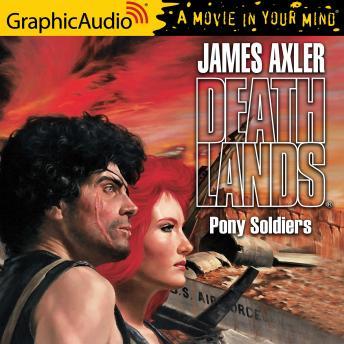 Pony Soldiers [Dramatized Adaptation]