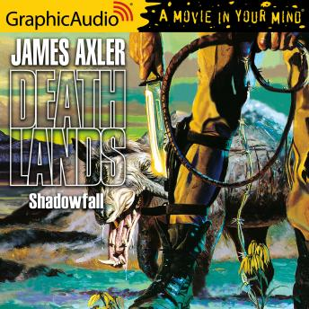 Shadowfall [Dramatized Adaptation], James Axler