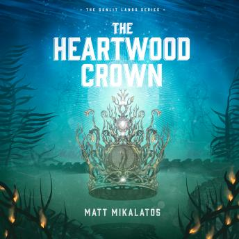 Heartwood Crown, Matt Mikalatos