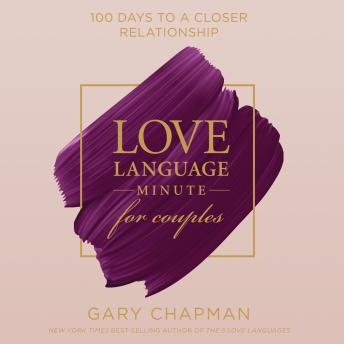 Love Language Minute for Couples: 100 Days to a Closer Relationship, Gary Chapman