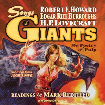 Download Songs of Giants: The Poetry of Pulp by H.P. Lovecraft, Robert E. Howard, Edgar Rice Burroughs