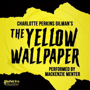 Charlotte Perkins Gilman's The Yellow Wallpaper