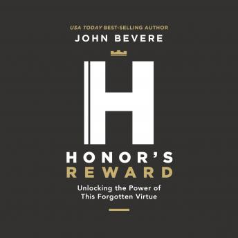 Honor's Reward: Unlocking the Power of this Forgotten Virtue