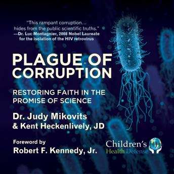 Download Plague of Corruption: Restoring Faith in the Promise of Science by Kent Heckenlively, Judy Mikovits