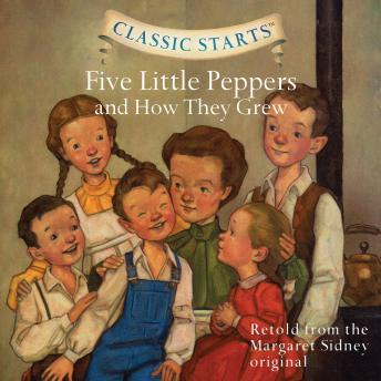 Five Little Peppers and How They Grew, Margaret Sidney