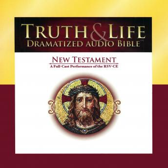 Truth & Life Dramatized Audio Bible: New Testament, A Full-Cast Performance of the RSV-CE