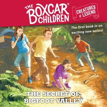 The Secret of Bigfoot Valley: The Boxcar Children Creatures of Legend, Book 1