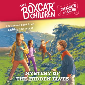 Mystery of the Hidden Elves: The Boxcar Children Creatures of Legend, Book 2