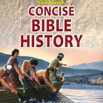 Saint Joseph Concise Bible History: A Clear and Readable Account of the History of Salvation