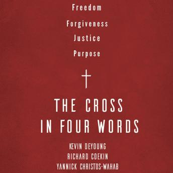 Cross in Four Words, Yannick Christos-Wahab, Richard Coekin, Kevin Deyoung