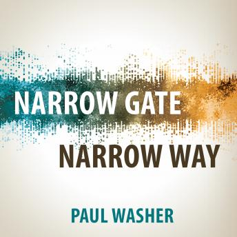 Narrow Gate Narrow Way, Paul Washer