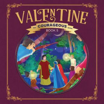 Valentine: God's Courageous Evangelist