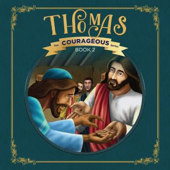 Thomas: God's Courageous Missionary