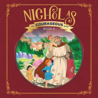 Nicholas: God's Courageous Gift Giver