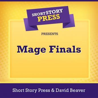 Short Story Press Presents Mage Finals