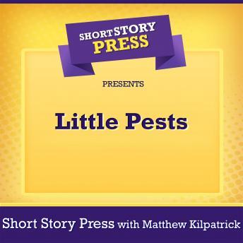 Short Story Press Presents Little Pests