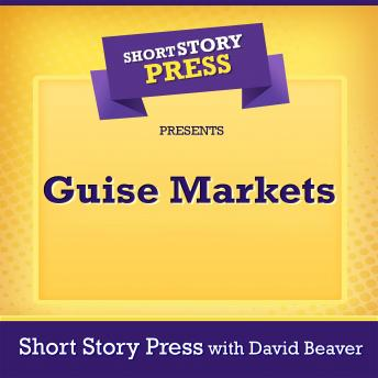 Short Story Press Presents Guise Markets