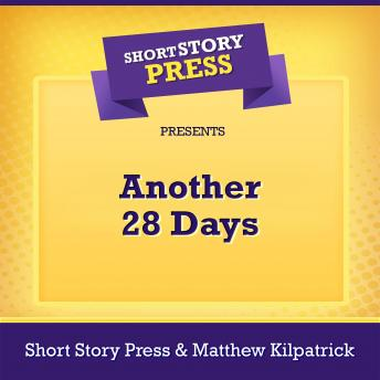 Short Story Press Presents Another 28 Days