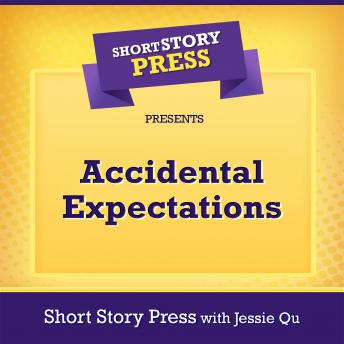 Download Short Story Press Presents Accidental Expectations by Short Story Press, Jessie Qu