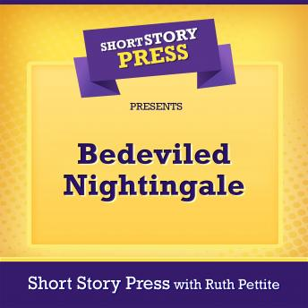 Download Short Story Press Presents Bedeviled Nightingale by Short Story Press, Ruth Pettite