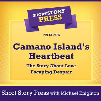 Camano Island's Heartbeat: The Story About Love Escaping Despair