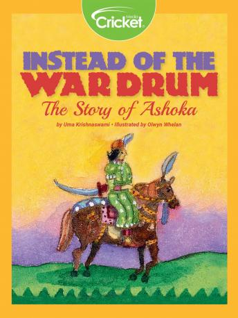 Instead Of The War Drum: The Story Of Ashoka