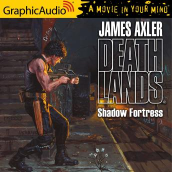 Shadow Fortress [Dramatized Adaptation], James Axler