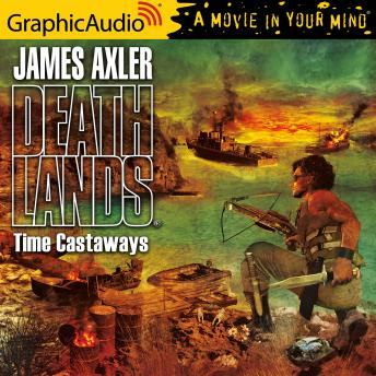 Time Castaways [Dramatized Adaptation]