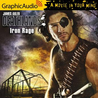 Iron Rage [Dramatized Adaptation]