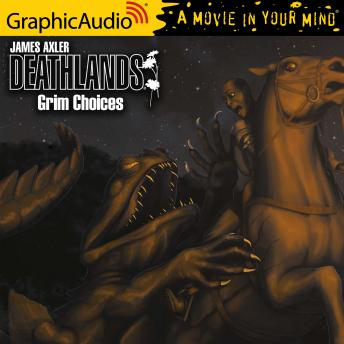 Grim Choices [Dramatized Adaptation]