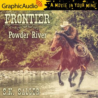 Powder River [Dramatized Adaptation]