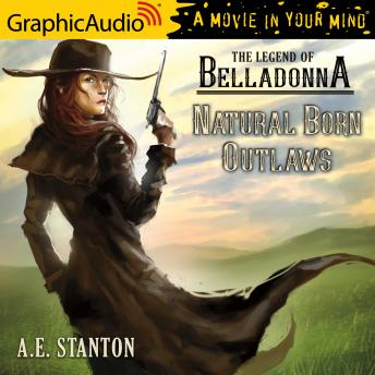 Natural Born Outlaws [Dramatized Adaptation]