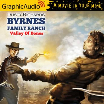 Valley Of Bones [Dramatized Adaptation]