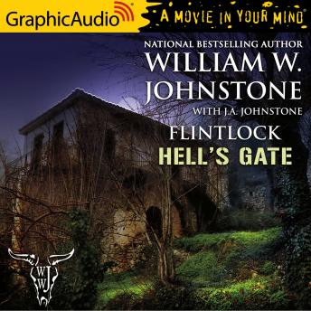 Hell's Gate [Dramatized Adaptation], J.A. Johnstone, William W. Johnstone