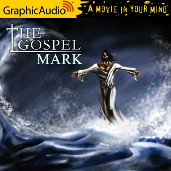 The Gospel of Mark [Dramatized Adaptation]
