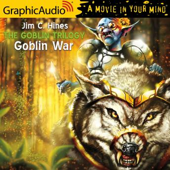 Goblin War [Dramatized Adaptation], Jim C. Hines
