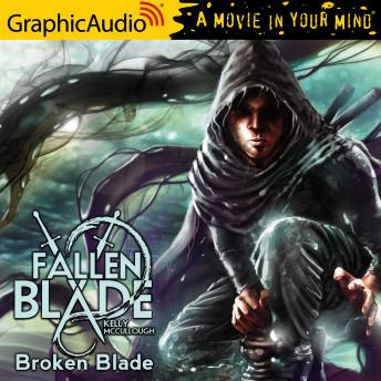Broken Blade [Dramatized Adaptation], Kelly Mccullough