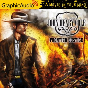 Frontier Justice [Dramatized Adaptation]