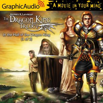 In the Hall of the Dragon King (1 of 2) [Dramatized Adaptation], Stephen R. Lawhead