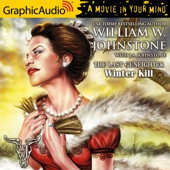 Winter Kill [Dramatized Adaptation], J.A. Johnstone, William W. Johnstone