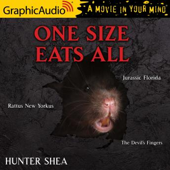 Rattus New Yorkus, Jurassic Florida and The Devil's Fingers [Dramatized Adaptation]